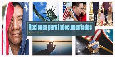Opciones para Indocumentados