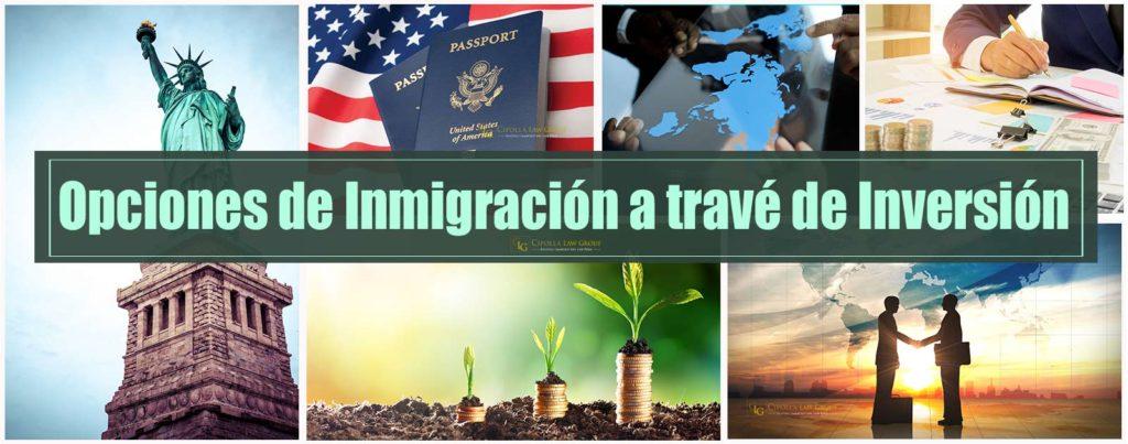 Opciones de Inmigracion a trave de inversion
