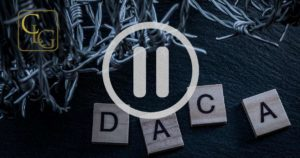 DHS puts DACA on hold Chicago Immigration lawyers